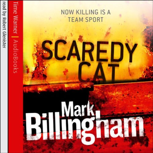 Scaredy Cat     Tom Thorne, Book 2              By:                                                                                                                                 Mark Billingham                               Narrated by:                                                                                                                                 Robert Glenister                      Length: 6 hrs and 30 mins     6 ratings     Overall 4.2