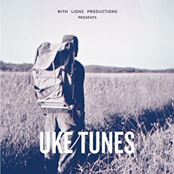 Uke Tunes (With Lions Productions Presents)
