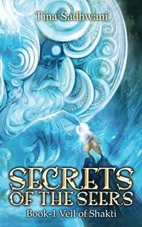 Secrets of the Seers: Book: 1 Veil of Shakti