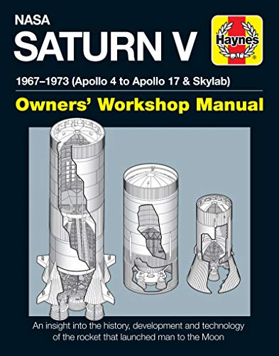 NASA Saturn V Owners' Workshop Manual: 1967–1973 (Apollo 4 to Apollo 17 & Skylab)