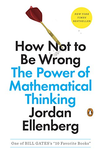 How Not to Be Wrong: The Power of Mathematical Thinking by [Jordan Ellenberg]