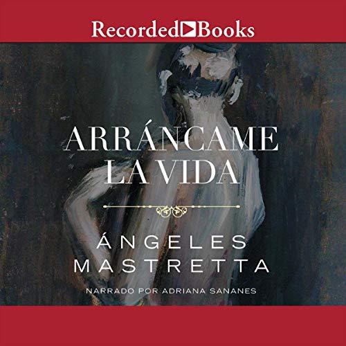 Arrancame la Vida (Texto Completo) audiobook cover art