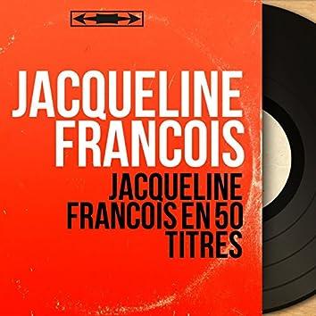 Jacqueline François en 50 titres (Mono Version)