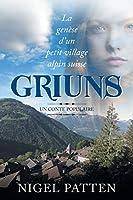 Griuns: La genèse d'un petit village alpin suisse - Un conte populaire