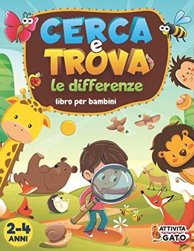 Cerca e Trova le differenze per bambini: Trova le differenze per bambini 2-4 anni, Cerca e Trova libro bambini gli animali, Cerca e Trova gigante ... per bambini 2-3-4 anni, Giochi di Enigmistica