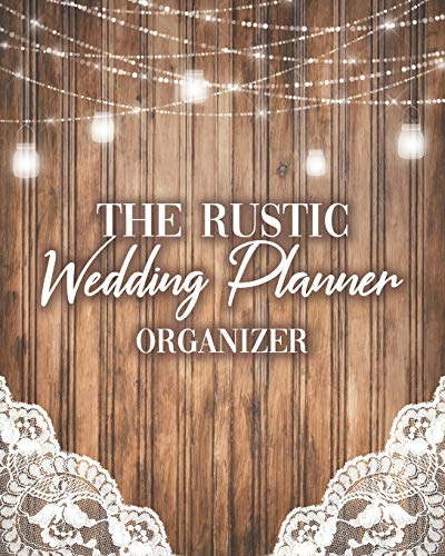 The Rustic Wedding Planner Organizer: Budget Planning Book For Bride | Checklists Notes Journal | +BONUS Seating Chart Sheets | Bridal Gift | String Lights Wood