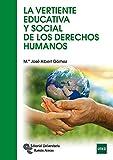 La vertiente educativa y social de los Derechos Humanos (Manuales)