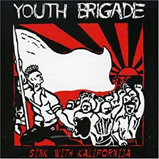 Sink With Kalifornija by Youth Brigade (1994) Audio CD