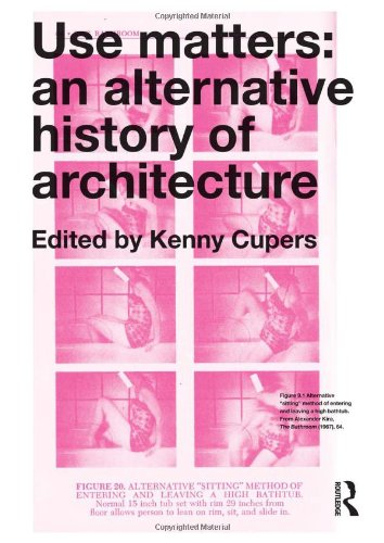 Compare Textbook Prices for Use Matters: An Alternative History of Architecture 1 Edition ISBN 9780415637343 by Cupers, Kenny