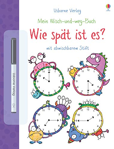 Mein Wisch-und-weg-Buch: Wie spät ist es?: mit abwischbarem Stift