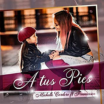 A Tus Pies (feat. Franccesca)
