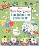 Las tablas de multiplicar (Pasatiempos y juegos para aprender)