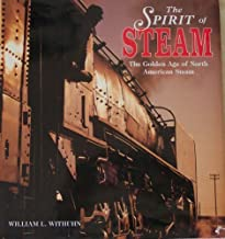 The Spirit of Steam: A Photographic Record of the Golden Age of American Steam