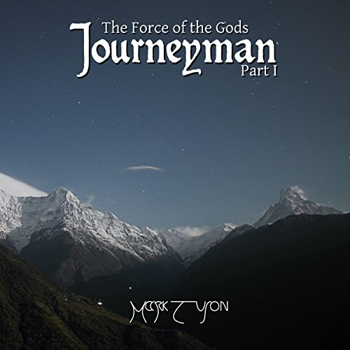 Journeyman: The Force of the Gods: Part I audiobook cover art