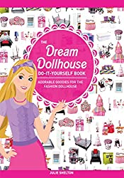 Image: The Dream Dollhouse Do-It-Yourself Book: Adorable goodies for the fashion dollhouse | Kindle Edition | by Julie Shelton (Author), Erin Hedrington (Illustrator). Publisher: Pipkin Press (June 14, 2014)