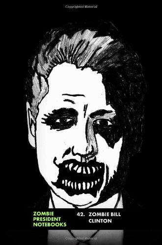 42. Zombie Bill Clinton (Zombie Presidents, Undead Presidents)