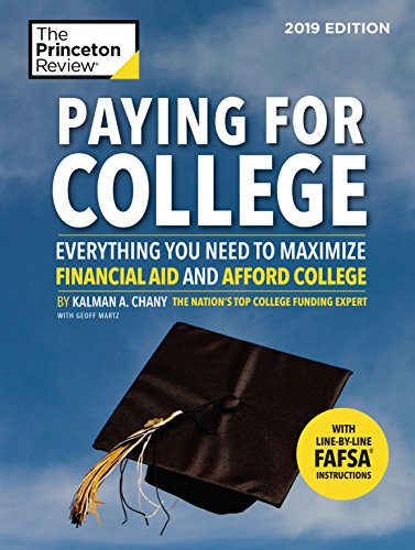 Paying for College, 2019 Edition: Everything You Need to Maximize Financial Aid and Afford College (College Admissions Guides)