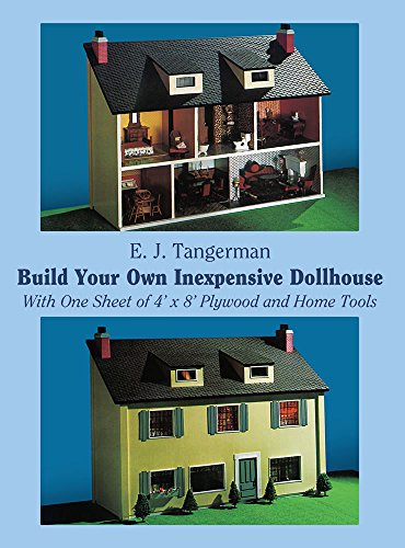 Build Your Own Inexpensive Dollhouse: With One Sheet of 4'x 8' Plywood and Home Tools