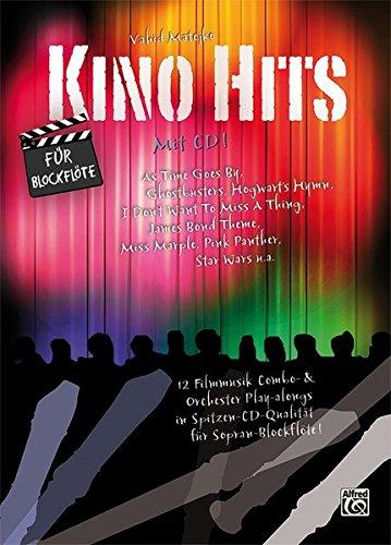 Kino Hits für Blockflöte (mit CD): 12 Filmmusik Combo- & Orchester Play-alongs in Spitzen-CD-Qualität für Sopranblockflöte