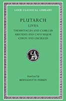 Lives, Volume II: Themistocles and Camillus. Aristides and Cato Major. Cimon and Lucullus (Loeb Classical Library)