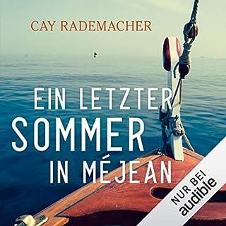 Ein letzter Sommer in Méjean                   Autor:                                                                                                                                 Cay Rademacher                               Sprecher:                                                                                                                                 Oliver Siebeck                      Spieldauer: 14 Std. und 47 Min.     18 Bewertungen     Gesamt 4,5