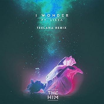 I Wonder (Teelana Remix Radio Edit)