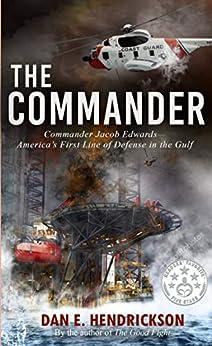 The Commander: Last Enemy Series Prequel by [Dan Hendrickson]