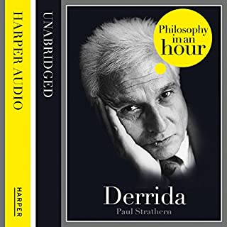 Derrida: Philosophy in an Hour                   By:                                                                                                                                 Paul Strathern                               Narrated by:                                                                                                                                 Jonathan Keeble                      Length: 1 hr and 39 mins     26 ratings     Overall 4.2
