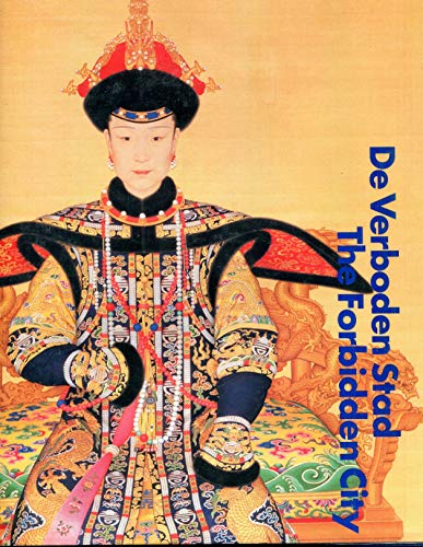 De Verboden Stad. Hofcultuur van de Chinese Keizers (1644-1911) / The Forbidden City. Court Culture of the Chinese Emperors (1644-1911)