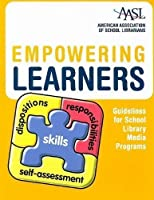 Empowering Learners: Guidelines for School Library Media Programs by American Library Association(2009-06-23)