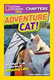 National Geographic Kids Chapters: Adventure Cat!: And True Stories of Adventure Cats! (NGK Chapters) - Kathleen Zoehfeld