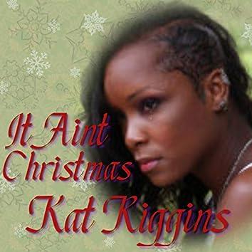 It Ain't Christmas