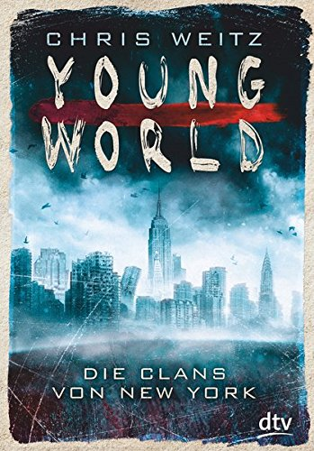 Young World - Die Clans von New York: Roman (Young World-Reihe, Band 1)