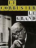Le Corbusier le grand (ARCHITECTURE)