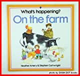 Whats Happening on the Farm (What's Happening? Series)
