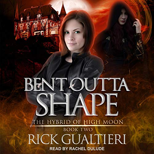 Bent Outta Shape     The Hybrid of High Moon Series, Book 2              By:                                                                                                                                 Rick Gualtieri                               Narrated by:                                                                                                                                 Rachel Dulude                      Length: 10 hrs and 49 mins     Not rated yet     Overall 0.0
