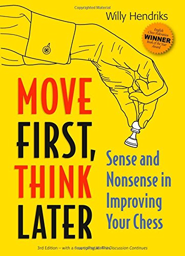 Move First, Think Later: Sense and Nonsense in Improving Your Chess