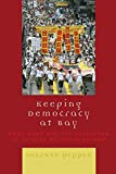 Keeping Democracy at Bay: Hong Kong and the Challenge of Chinese Political Reform