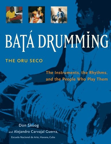 Bata Drumming: The Instruments, the…
