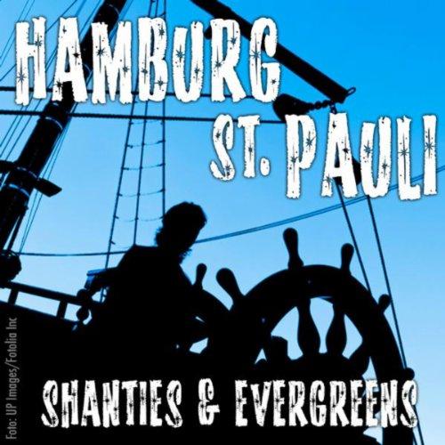 Hamburg St. Pauli: Shanties & Evergreens