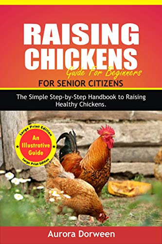 RAISING CHICKENS FOR SENIOR CITIZENS: The Simple...