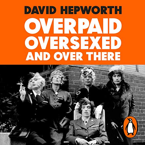 Overpaid, Oversexed and Over There cover art