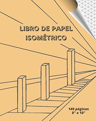 """LIBRO DE PAPEL ISOMÉTRICO: CUADERNO DE PÁGINAS ISOMÉTRICAS PARA REALIZAR DISEÑOS EN ARQUITECTURA, INGENIERIA, PAISAJISMO, MODELOS EN IMPRESORA 3D O ... DE TRIÁGULOS EQUILATEROS DE 0,28"""" (0,71 CM)"""