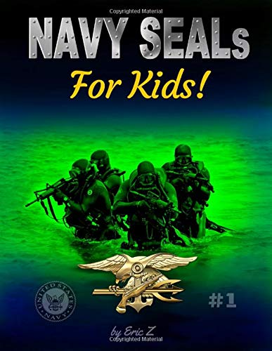 NAVY SEALs For Kids (Leadership and Self-Esteem and Self-Respect Books For Kids) (Volume 1)