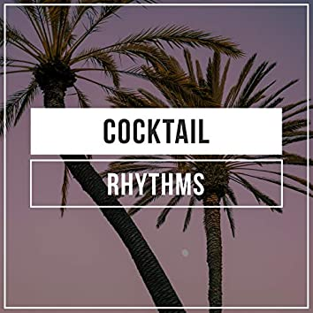 # Cocktail Rhythms