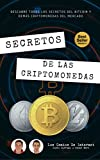 Secretos De Las Criptomonedas: Descubre Todos Los Secretos Del Bitcoin Y Demás...
