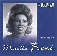 ミレッラ・フレーニ 初期録音 アリア集 (The first Recitals / Mirella Freni) [輸入盤]