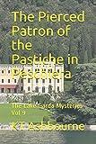 The Pierced Patron of the Pastiche in Peschiera: The Lake Garda Mysteries Vol 9