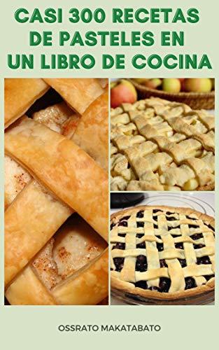 Casi 300 Recetas De Pasteles En Un Libro De Cocina : Recetas...