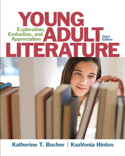 Compare Textbook Prices for Young Adult Literature: Exploration, Evaluation, and Appreciation 3 Edition ISBN 9780133066791 by Bucher, Katherine,Hinton, KaaVonia